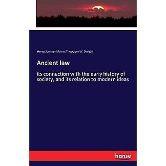 Ancient lawits connection with the early history of society and its relation to modern ideas by Maine & Henry Sumner