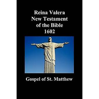 Reina Valera New Testament of the Bible 1602 Book of Matthew Spanish by Anonymous