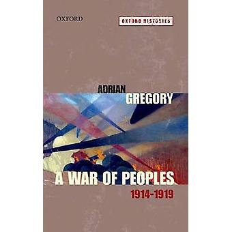War of Peoples 19141919 par Adrian Gregory