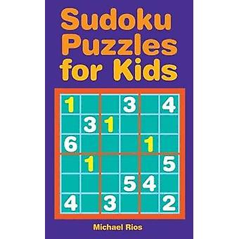 Sudoku Puzzles for Kids by Michael Rios