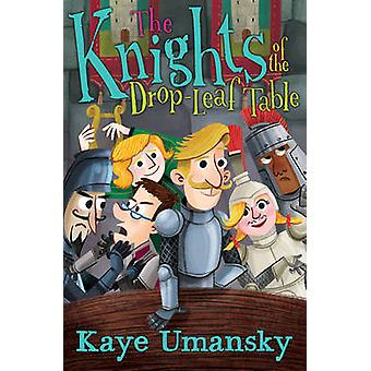 The Knights of the DropLeaf Table by Umansky & Kaye