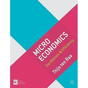 Microeconomics - Equilibrium and Efficiency by Thijs Ten Raa - 9780230