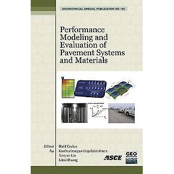 Performance Modeling and Evaluation of Pavement Systems and Materials