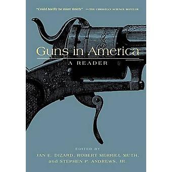 Guns in America - A Historical Reader by Jan E. Dizard - 9780814718797