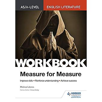 AS/A-level English Literature Workbook - Measure for Measure by Michae