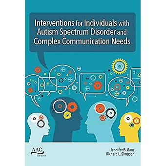 Intervention for Individuals with Autism Spectrum Disorder and Comple