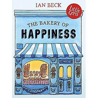 The Bakery of Happiness by Ian Beck - 9781781128787 Book