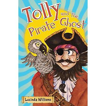 Tolly and the Pirate Ghost de Lucinda Williams - 9781789016703 Livre