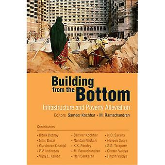 Building from the Bottom - Infrastructure and Poverty Alleviation by S