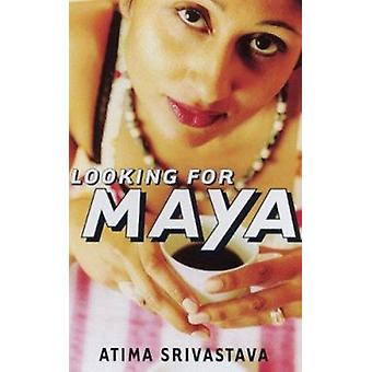 Looking for Maya by Atima Srivastava - 9780704381322 Book