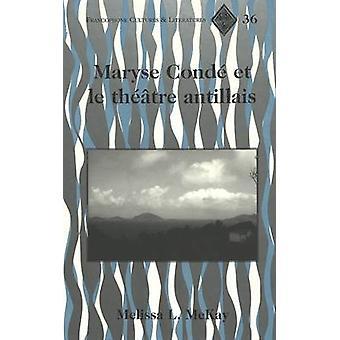 Maryse Condae et le Thaeatre Antillais / Melissa L. Mckay. by Melissa