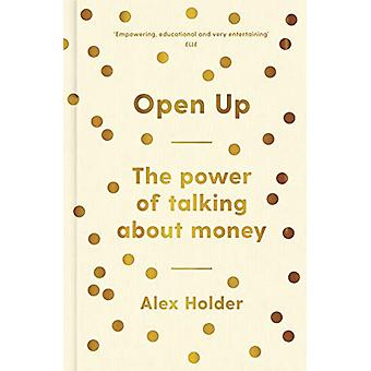 Open Up - Why Talking About Money Will Change Your Life by Alex Holder