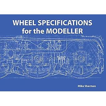 Wheel Specifications for the Modeller by Mike Sharman - 9780853611219
