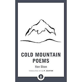 Cold Mountain Poems - Zen Poems of Han Shan - Shih Te - and Wang Fan-c