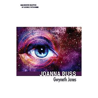 Joanna Russ by Gwyneth Jones - 9780252084478 Book