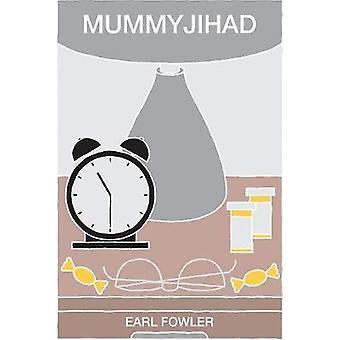 Mummyjihad by Earl Fowler - 9781771835084 Book
