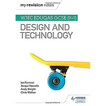 My Revision Notes - WJEC Eduqas GCSE (9-1) Design and Technology by Ia