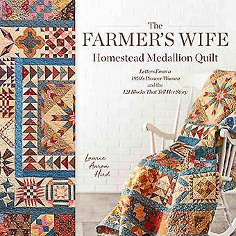 The Farmer's Wife Homestead Medallion Quilt - Letters From a 1910's Pi