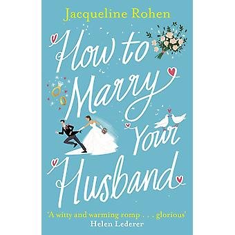 How to Marry Your Husband by Jacqueline Rohen