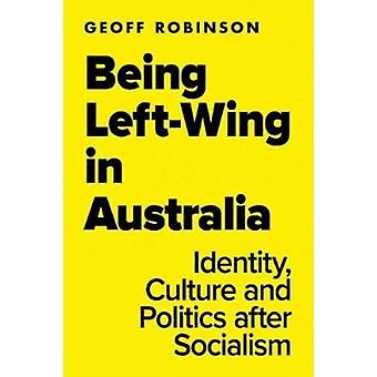 Being LeftWing in Australia by Robinson & Geoff