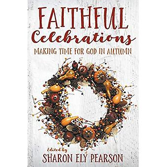 Faithful Celebrations: Making Time for God in Autumn