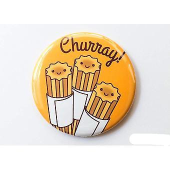 Churro Tlačítko Magnet, Pin, nebo zrcadlo & churray!&;