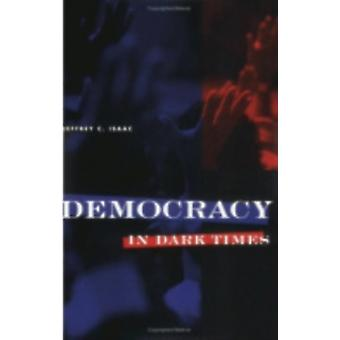 Democracy in Dark Times by Isaac & Jeffrey C.