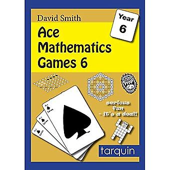 Ace Mathematics Games 6: 15 Exciting Activities to Engage Ages 10-11: 6 (Ace Mathematics Games)