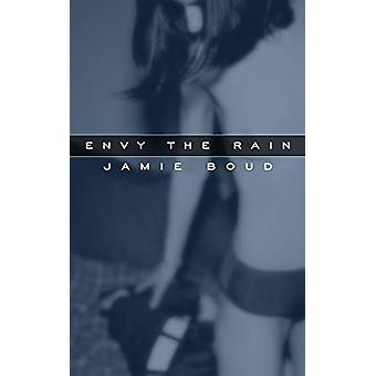 Envy The Rain by Jamie Boud - 9780976787617 Book