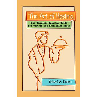 The Art of Hosting - The Complete Training Guide for Waiters and Resta