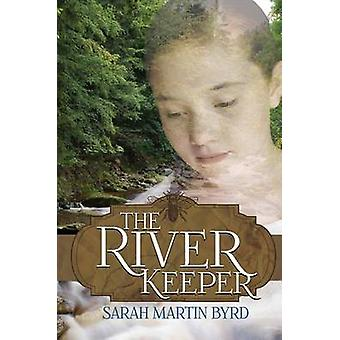 The River Keeper by Sarah M Byrd - 9781620205099 Book