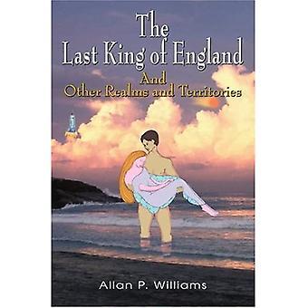 Den sidste konge af England: Og andre riger og territorier