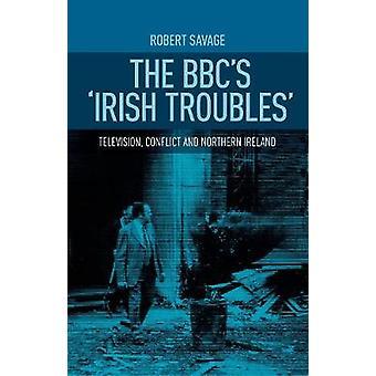A BBC's Irish Troubles Television Conflict e a Irlanda do Norte