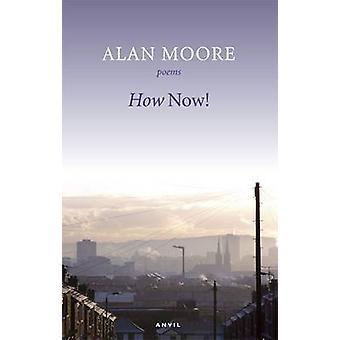 How Now door Alan Moore