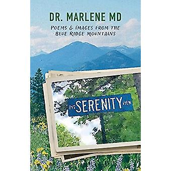 Serenity View Poems  Images from the Blue Ridge Mountains by Dr. Marlene Marlene