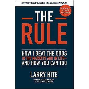 The Rule How I Beat the Odds in the Markets and in Lifeand How You Can Too BUSINESS BOOKS