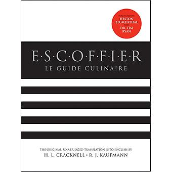 Escoffier  The Complete Guide to the Art of Modern Cookery Revised by H L Cracknell & R J Kaufmann & Georges Auguste Escoffier