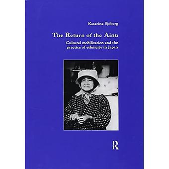 The Return of Ainu: Cultural mobilization and the practice of ethnicity in Japan (Studies in Anthropology and History)