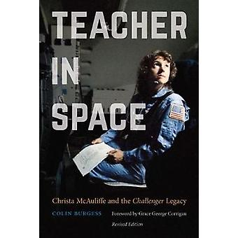 Teacher in Space Christa McAuliffe and the Challenger Legacy