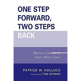 One Step Forward Two Steps Back Making Change in Early Head Start par Patrice W Hallock et avant-propos par Tom Schram