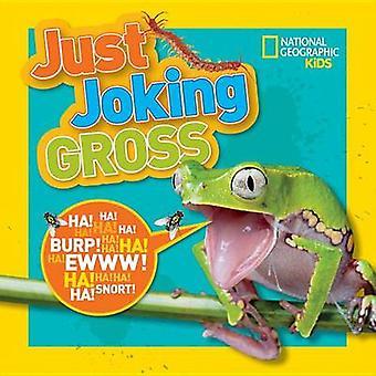 Gewoon een grapje bruto door nationale geografische Kids - 9781426327179 boek
