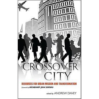 Crossover City - ressources pour la Mission urbaine et de la Transformation par et