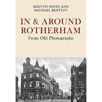 In & Around Rotherham From Old Photographs by Melvyn Jones - 9781