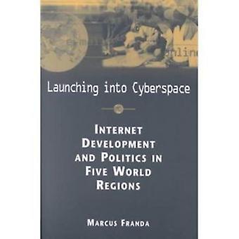 Lancement dans le cyberespace - développement de l'Internet et de la politique sur cinq