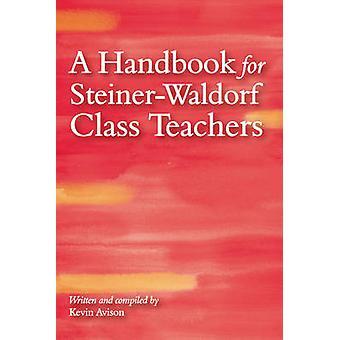 Ein Handbuch für Steiner-Waldorf-Klassenlehrer (3. überarbeitete Auflage) b