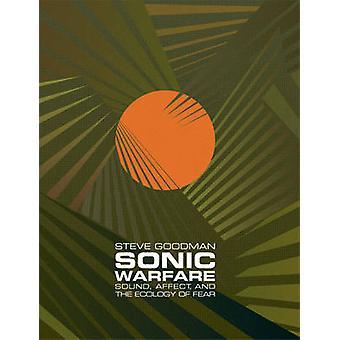 Sonic Warfare - Sound - Affekt- und die Ökologie der Angst von Steve Good