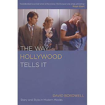 Miten Hollywood kertoo - tarina ja tyylin moderni elokuvissa David