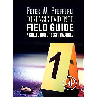 Forensische Beweise Field Guide: Eine Sammlung von Best Practices