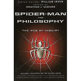 Spider-Man and Philosophy: The Web of Inquiry (The Blackwell Philosophy and Pop Culture Series)