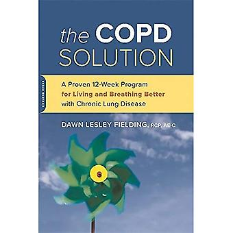 The COPD Solution: A Proven 12-Week Program for Living and Breathing Better with Chronic Lung Disease